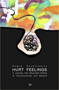 HURT FEELINGS. The Journey into Wounded States of Consciousness and Beyond.